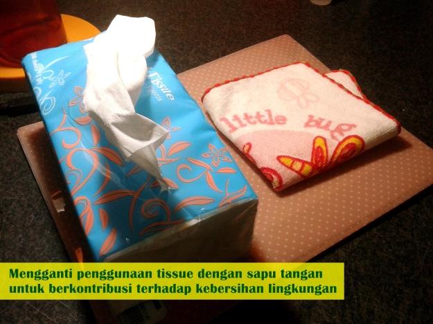 Mengganti penggunaan tissue dengan sapu tangan untuk berkontribusi terhadap kebersihan lingkungan